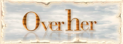 Over Her