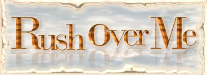 Rush Over Me