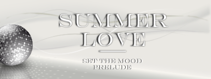 Summer Love - Set The Mood (Prelude)